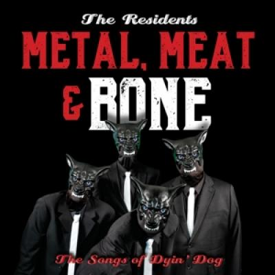 Residents - Metal, Meat & Bone: The Songs Of Dyin' Dog (2CD)