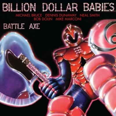Billion Dollar Babies - Battle Axe (3CD)