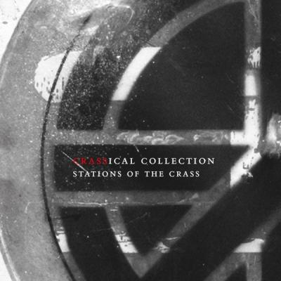 Crass - Stations Of The Crass (Crassical Collection)(2CD)