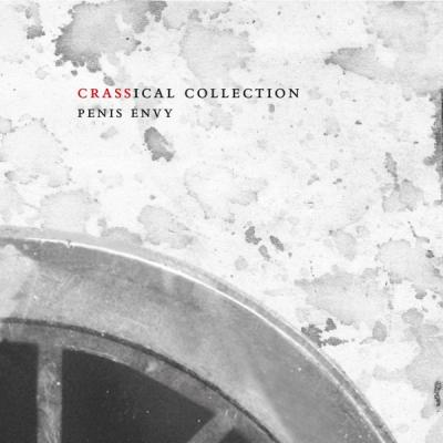 Crass - Penis Envy (Crassical Collection)(2CD)
