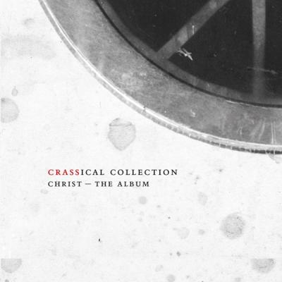 Crass - Christ - The Album (Crassical Collection)(2CD)