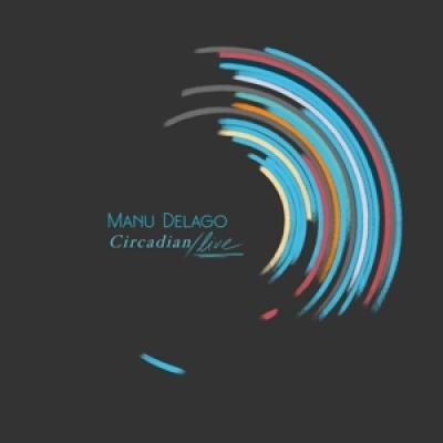 Delago, Manu - Circadian Live