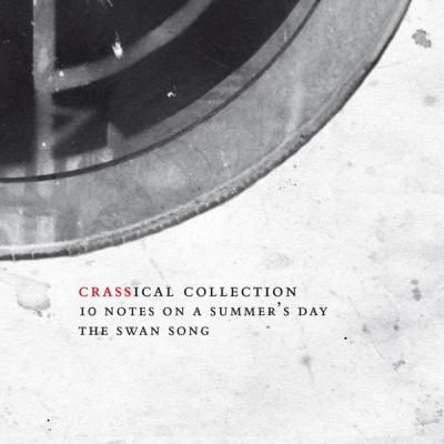 Crass - Ten Notes On A Summer's Day (Crassical Collection)