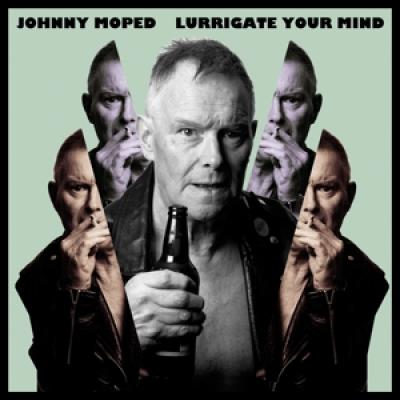 Moped, Johnny - Lurrigate Your Mind