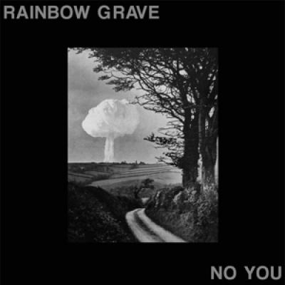 Rainbow Grave - No You (LP)