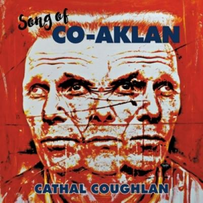 Coughlan, Cathal - Song Of Co-Aklan (LP)