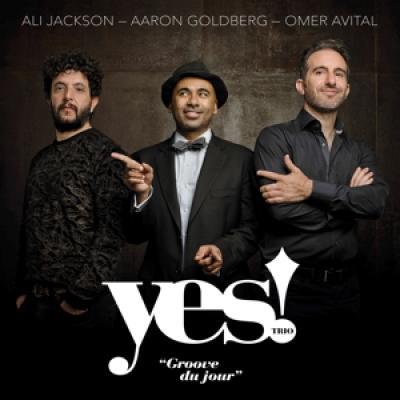 Yes! Trio Feat. Ali Jackson & Aaron - Groove Du Jour