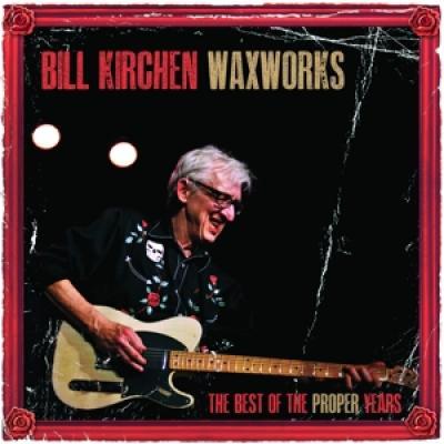 Kirchen, Bill - Waxworks (The Best Of The Proper Years) (LP)
