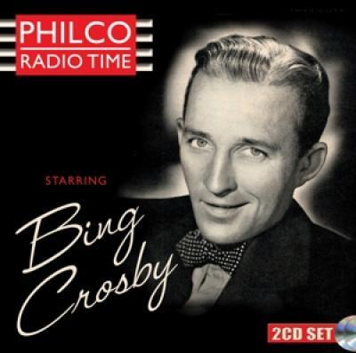 Crosby, Bing - Philco Radio Time Starring Bing Crosby (2CD)