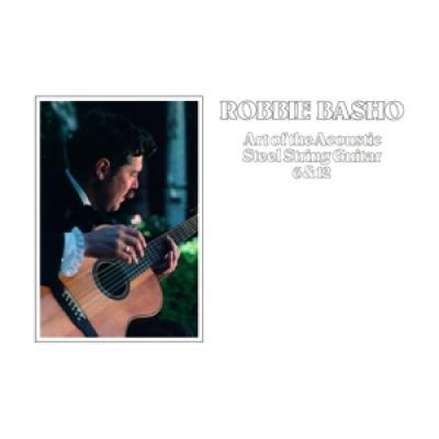 Basho, Robbie - Art Of The Acoustic Steel String Guitar 6 & 12 (LP)