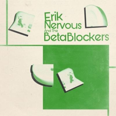 Erik Nervous And The Beta Blockers - Erik Nervous And The Beta Blockers (LP)