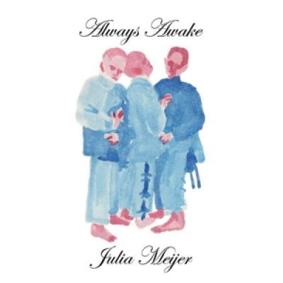 Meijer, Julia - Always, Awake (LP)