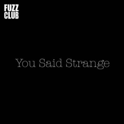 You Said Strange - Fuzz Club Session (LP)