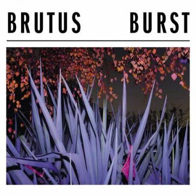 Brutus - Burst (Glow In The Dark Vinyl) (LP)