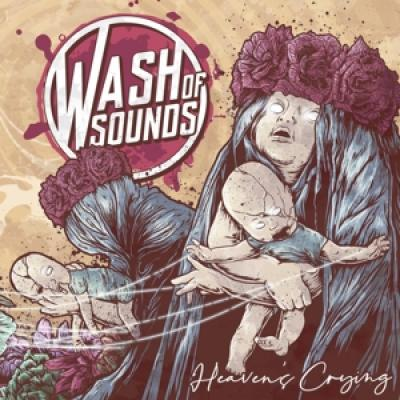 Wash Of Sounds - Heaven'S Crying