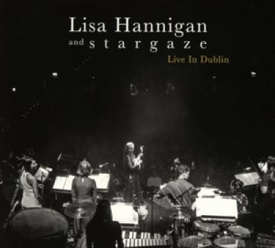 Lisa Hannigan & S T A R G A Z E - Live In Dublin CD