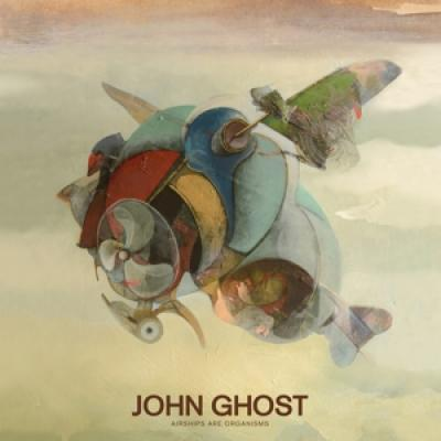 John Ghost - Airships Are Organisms (LP)