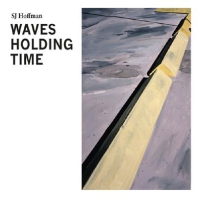 Hoffman, Sj - Waves Holding Time (LP)