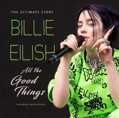 Eilish, Billie - All The Good Things
