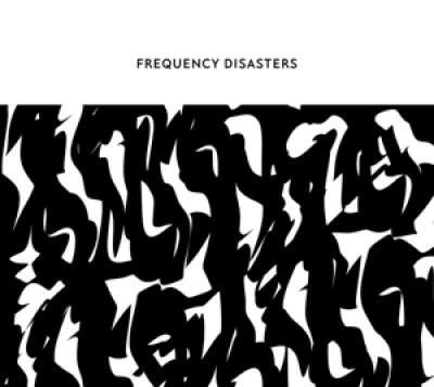 Frequency Disasters - Frequency Disasters