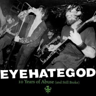 Eyehategod - Ten Years Of Abuse (And Still Broke) (Splatter Vinyl) (2LP)