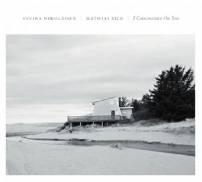Elvira Nikolaisen & Mathias Eick - I Concentrate On You LP