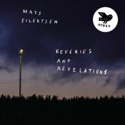 Mats Eilertsen - Reveries And Revelations (LP)