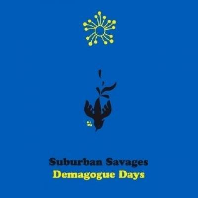 Suburban Savages - Demagogue Days (LP)