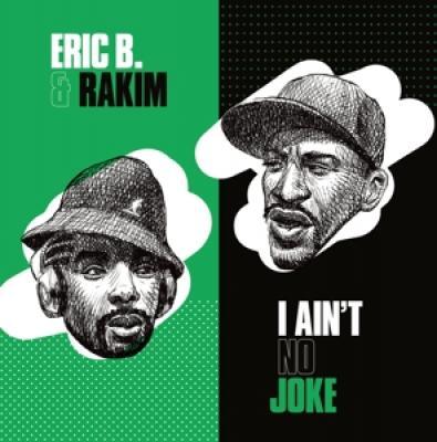 Eric B & Rakim - I Ain'T No Joke (7INCH)