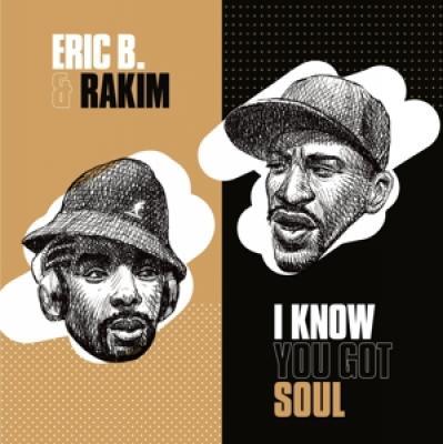Eric B & Rakim - I Know You Got Soul (7INCH)