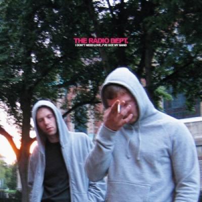 Radio Dept. - I Don'T Need Love, I'Ve Got My Band (LP)
