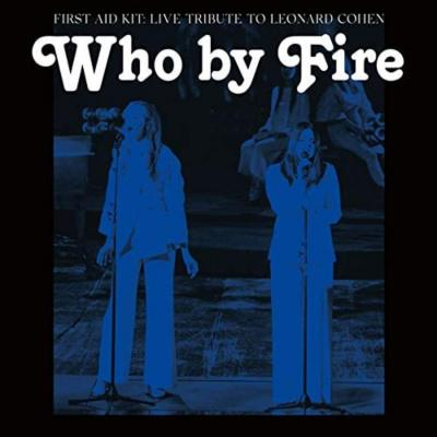First Aid Kit - Who By Fire (Live Tribute To Leonard Cohen / Incl. Foldout Poster) (2LP)