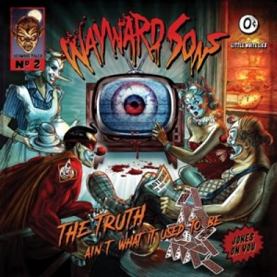 Wayward Sons - The Truth Aint What It Used To Be (LP)