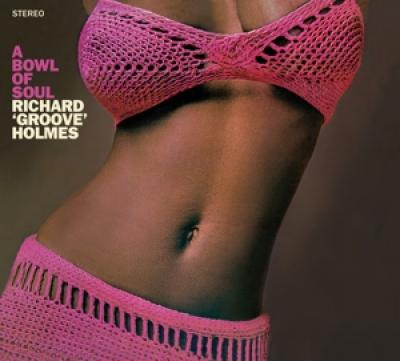 Holmes, Richard -Groove- - A Bowl Of Soul (With Booklet)