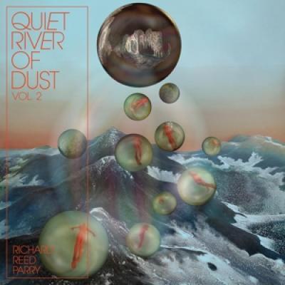 Richard Reed Parry - Quiet River Of Dust Vol. 2 That Sid (LP)