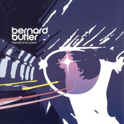 Butler, Bernard - Friends And Lovers