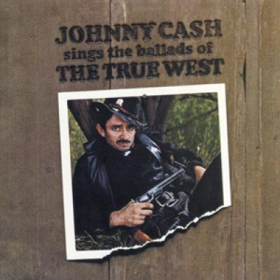 Cash, Johnny - Sings The Ballads Of The True West