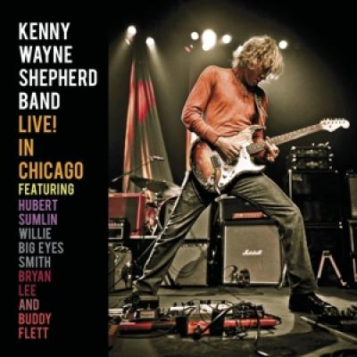 Shepherd, Kenny Wayne - Live In Chicago (Ft. Double Trouble Rhythm Section + H.Sumlin & W. Smith)