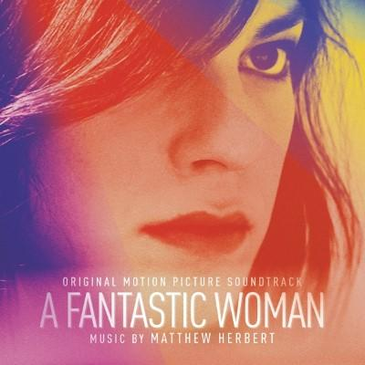 A Fantastic Woman (OST by Matthew Herbert)