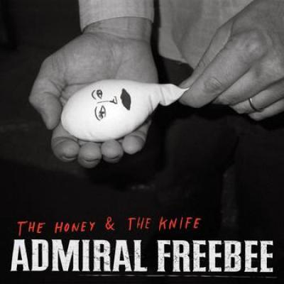 Admiral Freebee - Honey & The Knife