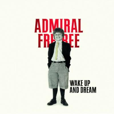 Admiral Freebee - Wake Up And Dream