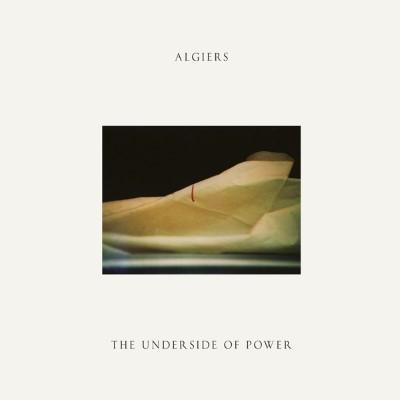 Algiers - Underside Of Power (Cream Vinyl) (LP)