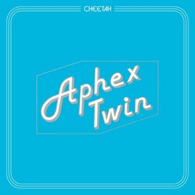 Aphex Twin - Cheetah (EP)