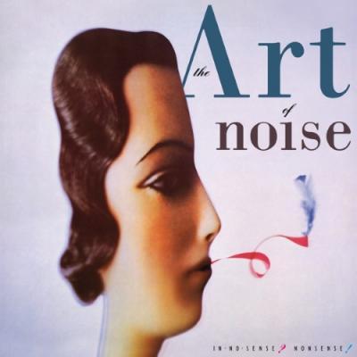 Art of Noise - In No Sense? Nonsense! (Deluxe)