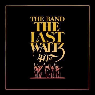Band The Last Waltz 40th Anniversary Edition 4cd