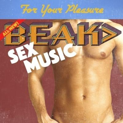 "Beak> - Sex Music (7"" Single)"