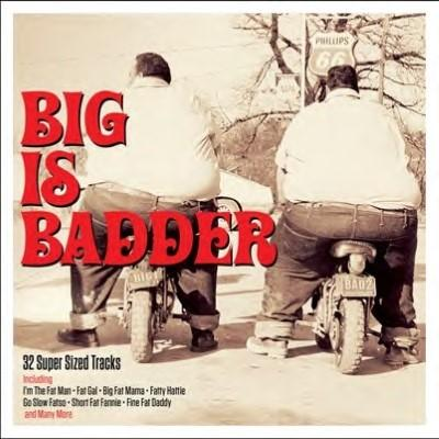 Big is Badder (The Fat People R&R Compilation) (2CD)
