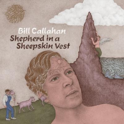 Callahan, Bill - Shepherd In A Sheepskin Vest (2LP)