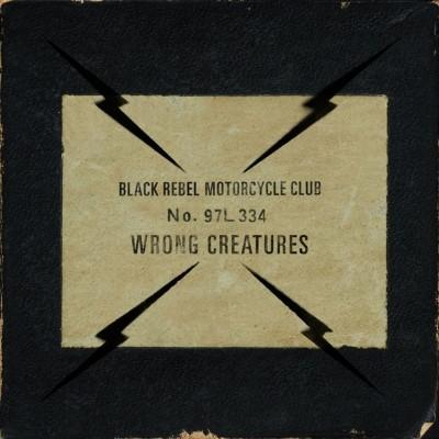 Black Rebel Motorcycle Club - Wrong Creatures (2LP+Download)