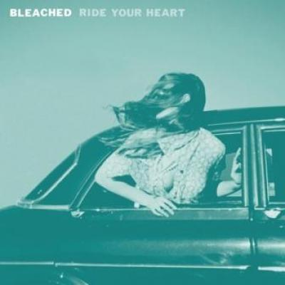 Bleached - Ride Your Heart (LP) (cover)